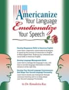 Americanize Your Language and Emotionalize Your Speech! - A Self-Help Conversation Guide on Small Talk American English ebook by Jeff Kolby