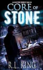 Core of Stone ebook by R. L. King