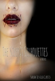 The Silent Silhouettes ebook by Sarah  Curtis
