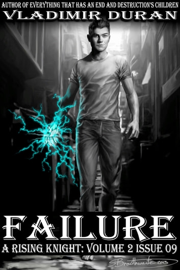Failure - A Rising Knight: Volume 2, Issue 9 ebook by Vladimir Duran