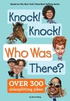 Knock! Knock! Who Was There? ebook by Brian Elling, Andrew Thomson, Who HQ