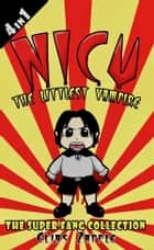 Nicu - The Littlest Vampire - The Super Fang Collection ebook by Elias Zapple