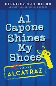 Al Capone Shines My Shoes ebook by Gennifer Choldenko