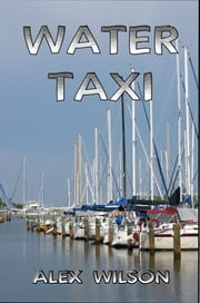 Water Taxi ebook by Alex Wilson