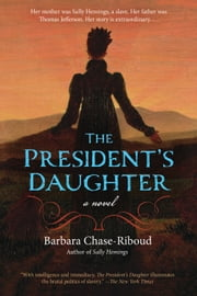 The President's Daughter: A Novel - A Novel ebook by Barbara Chase-Riboud
