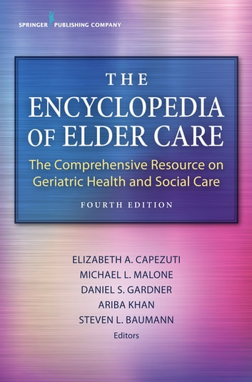 The encyclopedia of elder care fourth edition ebook by the encyclopedia of elder care fourth edition the comprehensive resource on geriatric health and fandeluxe Image collections