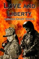 Love and Liberty ebook by Lee-Ann Graff Vinson