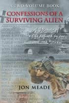 Confessions of a Surviving Alien ebook by Jon Meade