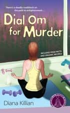 Dial Om for Murder ebook by Diana Killian