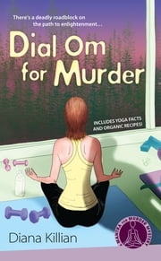 Dial Om for Murder - A Mantra for Murder Mystery ebook by Diana Killian