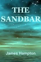 The Sandbar ebook by James Hampton