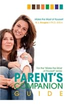 Parent's Companion Guide to the Make the Most of Yourself series ebook by Roscoe Douglas