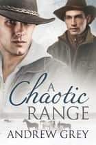 A Chaotic Range ebook by Andrew Grey