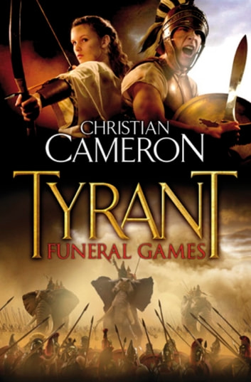 Tyrant: Funeral Games ebook by Christian Cameron