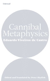 Cannibal Metaphysics ebook by Eduardo Viveiros de Castro