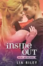 Inside Out - Off the Map 3 ebook by Lia Riley