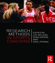 Research Methods in Sports Coaching ebook by Lee Nelson,Ryan Groom,Paul Potrac