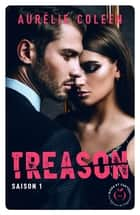 Treason - Saison 1 ebook by Aurelie Coleen