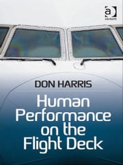 Human Performance on the Flight Deck ebook by Professor Don Harris