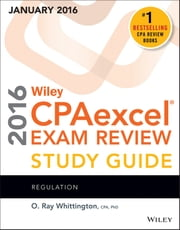 Wiley CPAexcel Exam Review 2016 Study Guide January - Regulation ebook by O. Ray Whittington