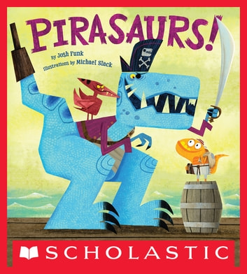 Pirasaurs! ebook by Josh Funk