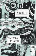 Ariel ebook by Sylvia Plath