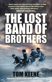 Lost Band of Brothers ebook by Tom Keene,Julian Thompson