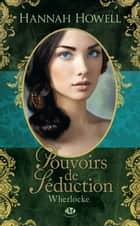 Pouvoirs de séduction - Wherlocke, T1 ebook by Hannah Howell, Mathias Lefort