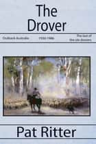 The Drover ebook by Pat Ritter