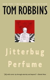 Jitterbug Perfume ebook by Tom Robbins