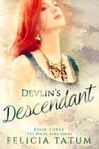 Devlin's Descendant ebook by Felicia Tatum