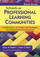Schools as Professional Learning Communities ebook by Dr. Sylvia M. Roberts,Dr. Eunice Z. (Zita) Pruitt