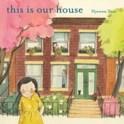 This Is Our House ebook by Hyewon Yum,Hyewon Yum
