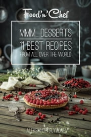 Mmm... Desserts! 11 best recipes from all over the world ebook by Aleksandr Slyadnev