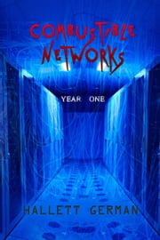 Combustible Networks: Year 1 ebook by Hallett German