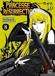 Princesse Résurrection T08 ebook by Yasunori Mitsunaga