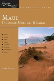 Explorer's Guide Maui: Includes Molokai & Lanai: A Great Destination ebook by Carol Fowler