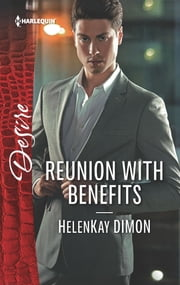 Reunion with Benefits - A Billionaire Boss Workplace Romance ebook by HelenKay Dimon