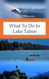 What To Do In Lake Tahoe ebook by Richard Hauser