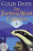 Farthing Wood Collection 1 eBook by Colin Dann