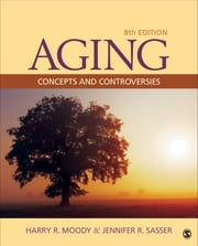 Aging - Concepts and Controversies ebook by Harry R. Moody,Jennifer R. Sasser