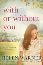 With or Without You - the laugh-out-loud romantic bestseller to help see in the new year ebook by Helen Warner