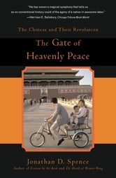 The Gate of Heavenly Peace - The Chinese and Their Revolution ebook by Jonathan D. Spence