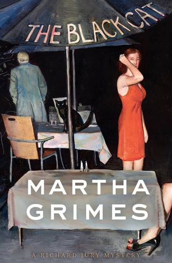 The Black Cat - A Richard Jury Mystery eBook by Martha Grimes