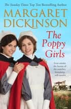 The Poppy Girls eBook by Margaret Dickinson