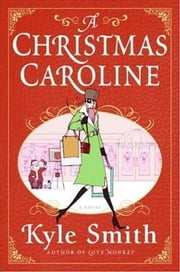 A Christmas Caroline ebook by Kyle Smith