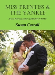 Miss Prentiss and the Yankee ebook by Susan Carroll