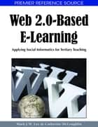Web 2.0-Based E-Learning ebook by Mark J.W. Lee,Catherine McLoughlin