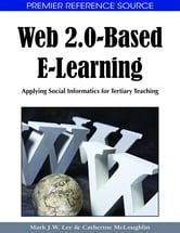 Web 2.0-Based E-Learning - Applying Social Informatics for Tertiary Teaching ebook by