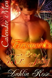 Fireworks and Mr. July ebook by Dahlia Rose